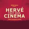 HERVE FAIT SON CINEMA le 28 septembre 2021